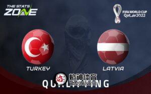 世预赛,土耳其,拉脱维亚,赛事预测,赛事分析,赛事推荐